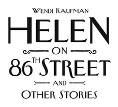 helen on 86th street Dad to come back home, get helen's part in the play and old farfel to leave the house  what was vitas three wishes on helen on eighty-sixth street edit edit source history talk (0) share dad to come back home, get helen's part in the play and old farfel to leave the house  wikianswers is a fandom lifestyle community.