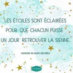 """In case your French is rusty, this translates to: """"The stars are lit so that everyone can find his own one day. Petit Prince Quotes, Little Prince Quotes, The Little Prince, Famous Book Quotes, Poet Quotes, Words Quotes, Quotes Quotes, French Words, French Quotes"""