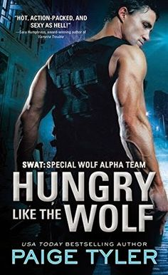 On sale for 99 cents #ParanormalRomance  Monlatable Book Reviews: Review of Hungry Like the Wolf (SWAT #1) by Paige Tyler