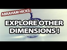 Abraham Hicks - How To Explore Other Dimensions - YouTube