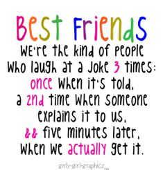 So true! I tell funny stories over and over again...then my OTHER friend comes over. What's so funny? We must go over the joke a couple times and she keeps laughing. :) How does she do it? Idk.