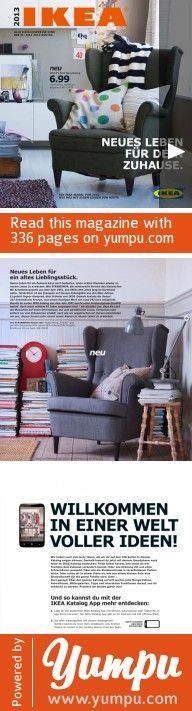 """IKEA Katalog 2013 - Magazine with 336 pages: Der neue IKEA Katalog für 2013 ist da!!! Mit vielen tollen Angeboten rund ums Wohnen und Leben. Unter dem Motto """"Neues Leben für dein Zuhause"""" präsentiert das schwedische Unternehmen IKEA die neusten Trends und Ideen rund ums Wohnen und Einrichten. Von Schlafzimmer, über Wohnzimmer, Kinderzimmer, Küche, bis hin zum findet man auf 336 Seiten alles was das Herz höher schlagen lässt."""
