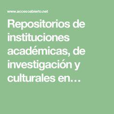 Repositorios de instituciones académicas, de investigación y culturales en…