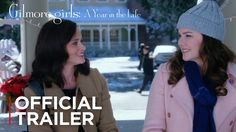 Gilmore Girls: A Year in the Life | Official Trailer [HD] | Netflix