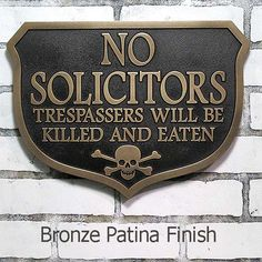 No Solicitors :Killed Then Bronze Coated
