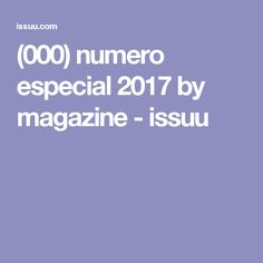 numero especial 2017 by magazine - issuu Magazine, Cooking Recipes, Journals, Magazines