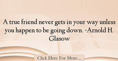 Arnold H. Glasow Quotes About Friendship - 25215