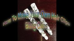 How To DIY Make Your Own Bling Hair Clips