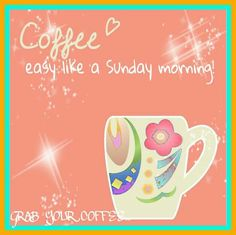 ...easy like a Sunday morning...:)