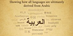 "Hadhrat Mirza Ghulam Ahmad (peace be on him) of Qadian in his book ""Minan Ur Rahman"", declared that Arabic is that first language from which all other ..."