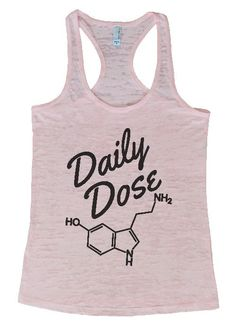 """Womens Tank Top """"Daily Dose of Serotonin"""" 1097 Womens Funny Burnout Style Workout Tank Top, Yoga Tank Top, Funny Daily Dose of Serotonin Top Yoga Tank Tops, Athletic Tank Tops, Today's Market, Running Wear, Tank Top Shirt, T Shirt, Popular Colors, Top Funny, Shirt Ideas"""