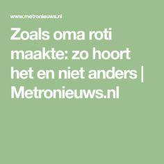 Zoals oma roti maakte: zo hoort het en niet anders | Metronieuws.nl
