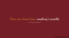 Once you choose hope, anything's possible. #motivationalquotes #quotes