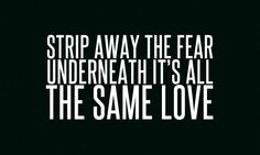 Same Love- Macklemore x Ryan Lewis f/ Mary Lambert