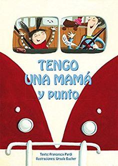 Tengo Una Mamá Y Punto (PICARONA): Amazon.es: Francesca Pardi: Libros