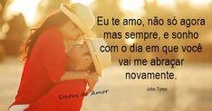 Eu te amo, não só agora mas sempre Romance, Portal, Top, Quotes About Love, Words Of Love, Prayer Book, Romantic Love, Romantic Love Pictures, Romantic Quotes