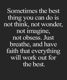 Just Breath and Have Faith – Great Life Changing Quote