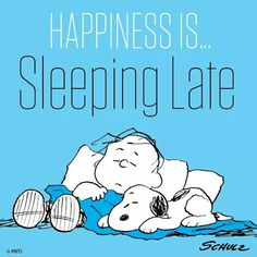 Happiness is... sleeping late