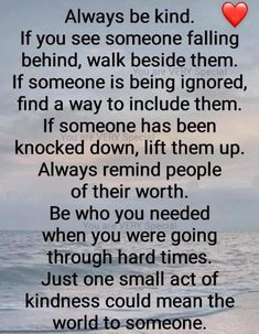 10 Inspirational Quotes from Functional Rustic Always be kind. If you see someone falling behind, walk beside them. If someone is being ignored, find a way to include … Quotable Quotes, Wisdom Quotes, True Quotes, Great Quotes, Words Quotes, Quotes To Live By, Sayings, Be Kind Quotes, Inspiration Quotes