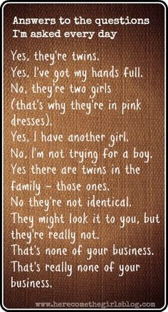 Haha - I can relate! Believe it or not, people ask the identical question even if one is a boy and one is a girl! One for Twin Moms - here are the answers to the questions I am asked every day - several times! Twin Girls, Twin Babies, Disney Frozen Crafts, Kandinsky For Kids, Twin Humor, Sign Quotes, Qoutes, Raising Twins, Stress Toys