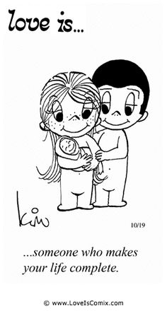Love Is. someone who makes your life complete. Real Love, Love You So Much, What Is Love, True Love, My Love, Love Is Comic, Love Is Cartoon, Love Notes, Love Pictures