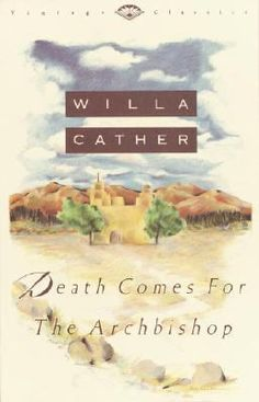 Death Comes for the Archbishop  by Will Cather