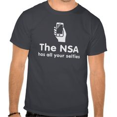 The NSA has all your selfies.  Big brother is watching