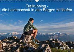 Trailrunning - die Leidenschaft in den Bergen zu laufen - CALVENDO Kalender von Steve Auch