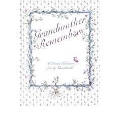 Grandmother Remembers: A Written Heirloom for My Grandchild - Judith Levy