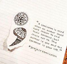 Project Semicolon ... makes good sense.