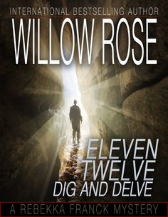 Eleven, Twelve ... Dig and delve (Rebekka Franck Book 6) http://www.amazon.com/gp/product/B00P1FOLPY