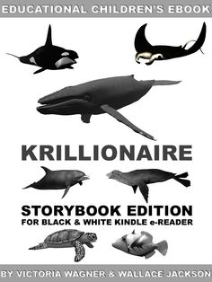 Krillionaire Storybook is now available for Kindle on Amazon at: http://www.amazon.com/dp/B007DC5K1M