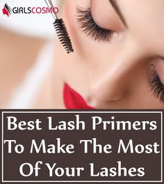Lash Primers To Make The Most Of Your Lashes