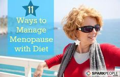 "Menopause is a universal rite of passage for women, marking significant physical and emotional changes. These dietary tips will help make ""the change"" a healthy one!"