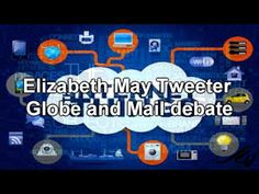 Elizabeth May Globe and Mail Twitter Debate   (2015-09-17)    YouTube