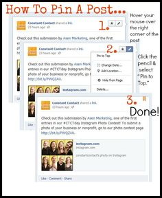 How To Pin A Post  If you have a post promoting your latest campaign or some other piece of content that you want to make sure everyone sees, you'll want to take advantage of the Facebook's pinning option. (Pinning a post means that it will stay above all of the newer posts on your Timeline.)
