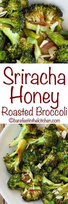 Sriracha Honey Roasted Broccoli is like no other broccoli. No one can resist it! Get the recipe at barefeetinthekitchen.com
