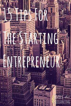 15 Tips For The Starting Entrepreneur
