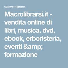 Macrolibrarsi.it - vendita online di libri, musica, dvd, ebook, erboristeria, eventi & formazione
