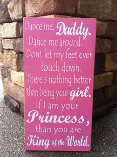 Dance Me Daddy...-Sign