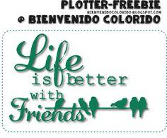 bienvenido colorido: Freebie: Life Is Better With Friends