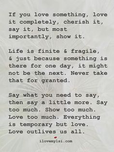 I said what I needed to say and I said way more.  Did I say too much? Show too much? Love too much? Maybe...I ended up losing it. Or did I? Regrets? Nope. She needed to know it is real.