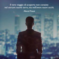 Il vero viaggio di scoperta non consiste nel cercare nuove terre, ma nell'avere nuovi occhi. (Marcel Proust) #cit #ciTIamo #quote #aforismi #citazioni