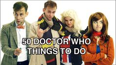 50 Doctor Who Things To Do. YESSS. I will forever love this video!!!!!!