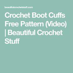 Crochet Boot Cuffs Free Pattern (Video)   Beautiful Crochet Stuff