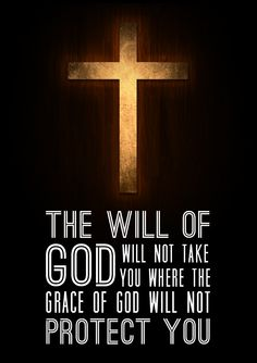 The will of God will not take you where the grace of God will not protect you.// BIBLE IN MY LANGUAGE
