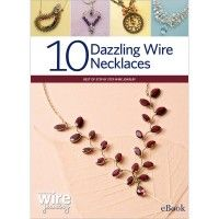 Add sparkle and shine with a wire necklace! This eBook contains 10 fantastic, step-by-step projects to help you create your own jewelry.