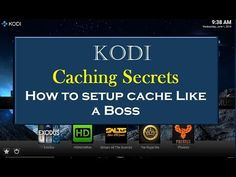 KODI Caching Secrets November 2016