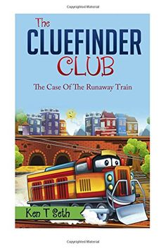 The CLUE FINDER CLUB : THE CASE OF THE RUNAWAY TRAIN (Kids detective books- The ClueFinder Club) (Volume 2) by Ken T Seth http://www.amazon.com/dp/1514373513/ref=cm_sw_r_pi_dp_0EwUwb0YSMBJ7