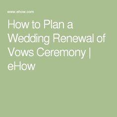 How to Plan a Wedding Renewal of Vows Ceremony | eHow